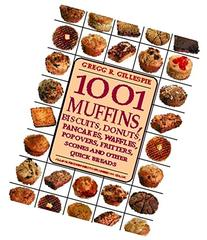 1001 Muffins, Biscuits, Doughnuts, Pancakes, Waffles,