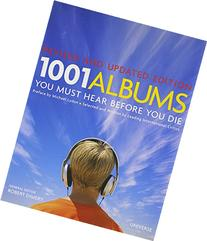 1001 Albums You Must Hear Before You Die: Revised and