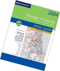 Rand McNally 2004 Chicago 7-County Street Guide: Cook,