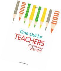 2012 Time-Out for Teachers: A 2012 DayMaker Desk Calendar