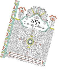 2016 Coloring Calendar: An Adult Coloring Calendar Featuring