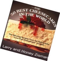 The 50 Best Cheesecakes in the World: The Winning Recipes