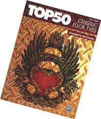 Top 50 Classic Rock Hits: Easy Piano
