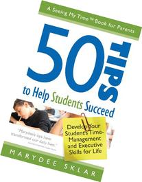 50 Tips to Help Students Succeed: Develop Your Student's