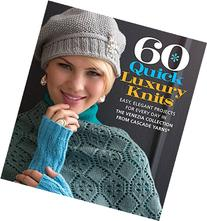 Sixth and Springs Books 60 Quick Luxury Knits
