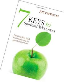 7 Keys to Spiritual Wellness: Enriching Your Faith by