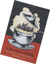 A Revolution In Eating: How the Quest for Food Shaped