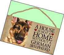 """A house is not a home without German Shepherd - 5"""" x 10"""""""