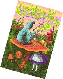 Alice In Wonderland - Feed Your Head 24x36 Poster Art Print