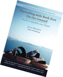 Ascending with Both Feet on the Ground: Words to Awaken your