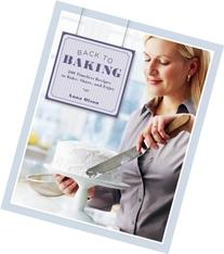 Back to Baking: 200 Timeless Recipes to Bake, Share, and