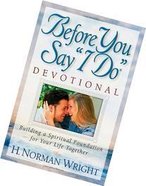 """Before You Say """"I Do"""" Devotional: Building a Spiritual"""