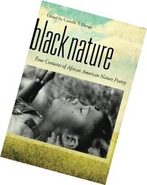 Black Nature: Four Centuries of African American Nature
