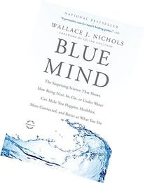 Blue Mind: The Surprising Science That Shows How Being Near