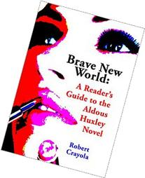 Brave New World: A Reader's Guide to the Aldous Huxley Novel