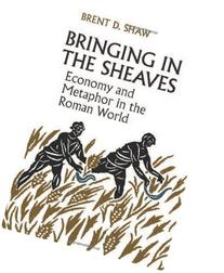 Bringing in the Sheaves: Economy and Metaphor in the Roman