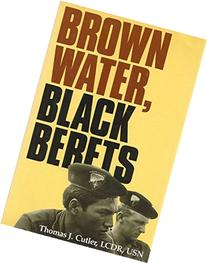 Brown Water, Black Berets: Coastal and Riverine Warfare in