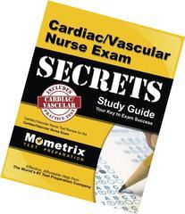 Cardiac/Vascular Nurse Exam Secrets Study Guide : Cardiac/
