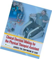 Clinical Decision Making for the Physical Therapist