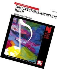 Complete Fantasias of Luys Milan