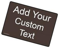 ComplianceSigns Aluminum Custom Sign, 14 x 10 in. Brown with