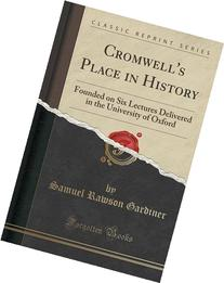 Cromwell's Place in History: Founded on Six Lectures