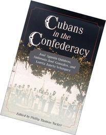 Cubans in the Confederacy: José Agustín Quintero, Ambrosio