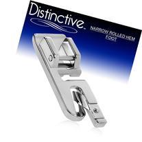 Distinctive Narrow Rolled Hem Sewing Machine Presser Foot -