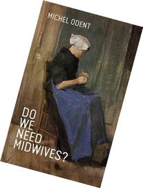 Do We Need Midwives