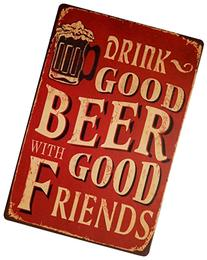 ERLOOD Drink Good Beer with Good Friends Vintage Tin Sign