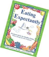 Eating Expectantly: Practical Advice for Healthy Eating