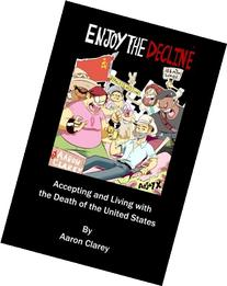 Enjoy the Decline: Accepting and Living with the Death of