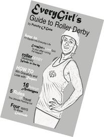 EveryGirl's Guide to Roller Derby: A Navigational Guide