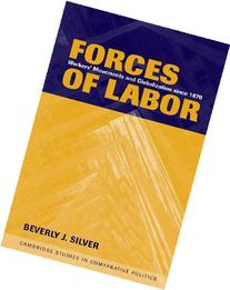Forces of Labor : Workers' Movements and Globalization since