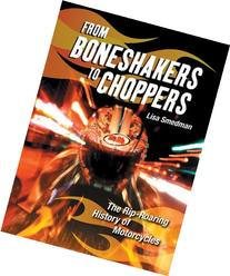 From Boneshakers to Choppers: The Rip-Roaring History of