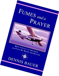 Fumes and a Prayer: How to Live at the Edge and Still Be
