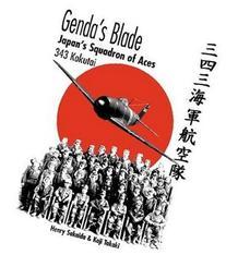 Genda's Blade: Japan's Squadron of Aces: 343 Kokutai