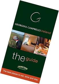 Georgina Campbell's Ireland--The Guide: The Best Places to