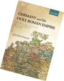 Germany and the Holy Roman Empire Volume I: Maximilian I to