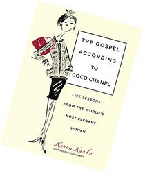 Gospel According to Coco Chanel: Life Lessons From The World