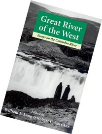 Great River of the West: Essays on the Columbia River