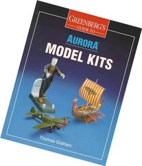 Greenberg's Guide to Aurora Model Kits