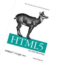 HTML5: Up and Running: Dive into the Future of Web