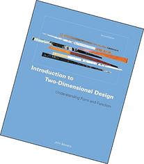 Introduction to Two-Dimensional Design: Understanding Form