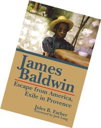 James Baldwin: Escape from America, Exile in Provence