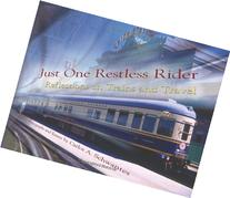 Just One Restless Rider: Reflections on Trains and Travel