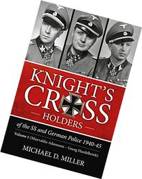 Knight's Cross Holders of the SS and German Police 1940-45: