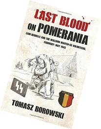 Last Blood on Pomerania: Leon Degrelle and the Walloon
