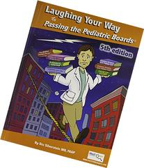 Laughing Your Way to Passing the Pediatric Boards: The