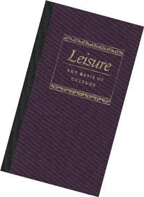 Leisure the Basis of Culture